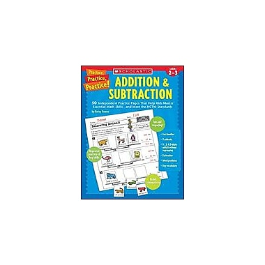 Scholastic Practice, Practice, Practice: Addition & Subtraction Math Workbook, Grade 2 - Grade 3 [Enhanced eBook]