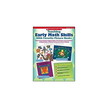 Scholastic Teaching Early Math Skills With Favorite Picture Books Math Workbook, Kindergarten - Grade 1 [eBook]