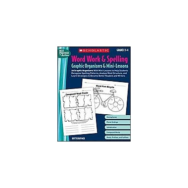 Scholastic Word Work and Spelling Graphic Organizers and Mini-Lessons Language Arts Workbook, Grade 2 - Grade 4 [Enhanced eBook]