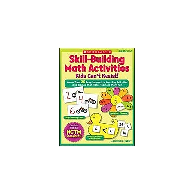 Scholastic Skill-Building Math Activities Kids Can't Resist! Math Workbook, Kindergarten - Grade 2 [eBook]