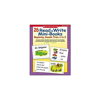 Scholastic 26 Read & Write Mini-Books: Beginning Sounds From A To Z Reading & Writing Workbook, Preschool - Grade 1 [eBook]