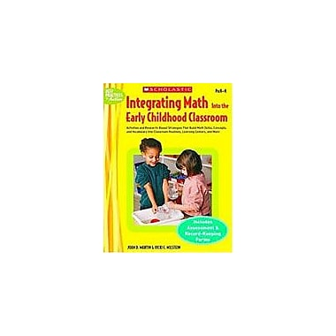 Scholastic Integrating Math Into the Early Childhood Classroom Math Workbook, Preschool - Kindergarten [Enhanced eBook]
