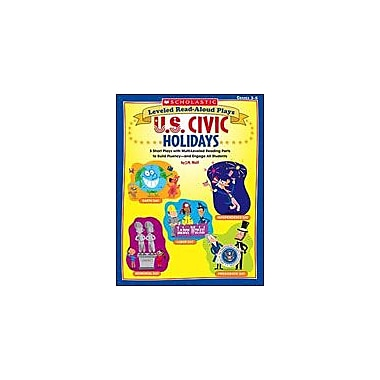 Scholastic Leveled Read-Aloud Plays: U.S. Civic Holidays Art & Music Workbook, Grade 3 - Grade 5 [Enhanced eBook]