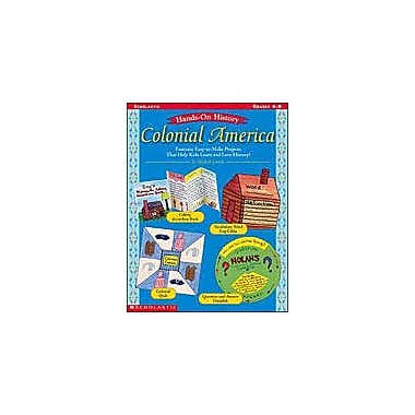 Scholastic Hands-On History: Colonial America Social Studies Workbook, Grade 4 - Grade 8 [Enhanced eBook]