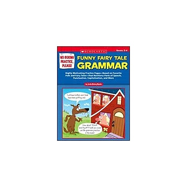 Scholastic No Boring Practice, Please! Funny Fairy Tale Grammar Language Arts Workbook, Grade 3 - Grade 4 [eBook]