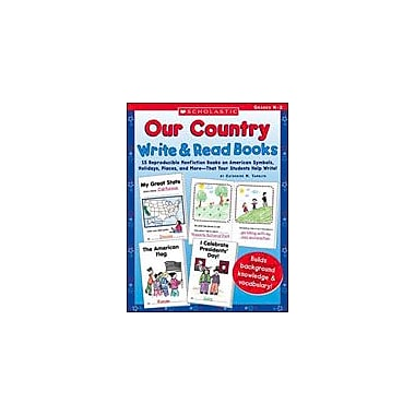 Scholastic Our Country Write and Read Books History Workbook, Kindergarten - Grade 2 [Enhanced eBook]