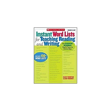 Scholastic Instant Word Lists for Teaching Reading and Writing Reading & Writing Workbook, Grade 3 - Grade 12 [Enhanced eBook]