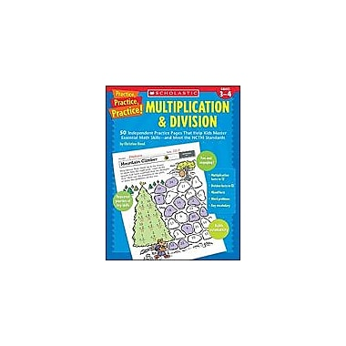 Scholastic Practice, Practice, Practice! Multiplication & Division Math Workbook, Grade 3 - Grade 4 [Enhanced eBook]