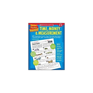 Scholastic Practice, Practice, Practice! Time, Money & Measurement Math Workbook, Grade 2 - Grade 3 [eBook]