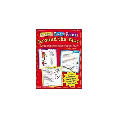 Scholastic Instant Poetry Frames: Around the Year Reading & Writing Workbook, Grade 1 - Grade 3 [eBook]