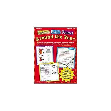 Scholastic Instant Poetry Frames: Around the Year Language Arts Workbook, Grade 1 - Grade 3 [Enhanced eBook]