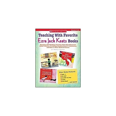 Scholastic Teaching With Favorite Ezra Jack Keats Books Reading & Writing Workbook, Kindergarten - Grade 2 [eBook]