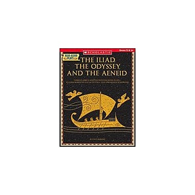 Scholastic Read-Aloud Plays: the Iliad, the Odyssey, and the Aeneid Reading & Writing Workbook, Grade 5 - Grade 12 [eBook]