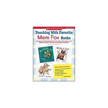 Scholastic Teaching With Favorite Mem Fox Books Character & Social Skills Workbook, Kindergarten - Grade 2 [Enhanced eBook]