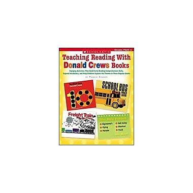 Scholastic Teaching Reading With Donald Crews Books Reading & Writing Workbook, Preschool - Grade 1 [Enhanced eBook]