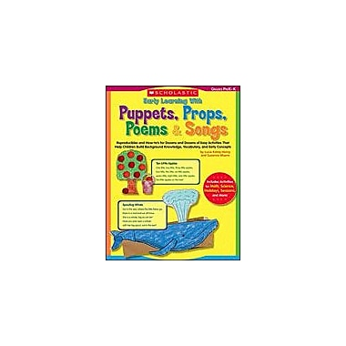 Scholastic Early Learning With Puppets, Props, Poems & Songs Art & Music Workbook, Preschool - Kindergarten [Enhanced eBook]
