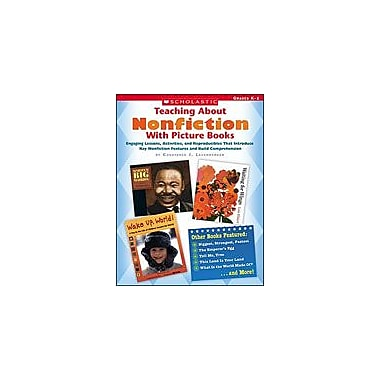Scholastic Teaching About Nonfiction With Picture Books Reading & Writing Workbook, Kindergarten - Grade 1 [Enhanced eBook]