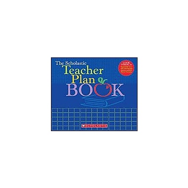 Scholastic The Scholastic Teacher Plan Book Teacher Planning Workbook, Kindergarten - Grade 6 [eBook]