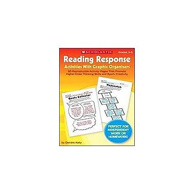 Scholastic Reading Response Activities With Graphic Organizers Reading & Writing Workbook, Grade 3 - Grade 5 [eBook]