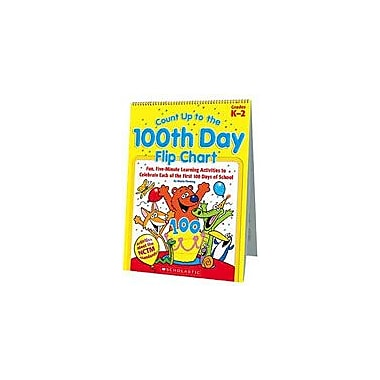 Scholastic Count Up To the 100th Day Flip Chart Math Workbook, Kindergarten - Grade 2 [Enhanced eBook]