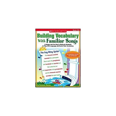 Scholastic Building Vocabulary With Familiar Songs Language Arts Workbook, Grade 3 - Grade 6 [eBook]