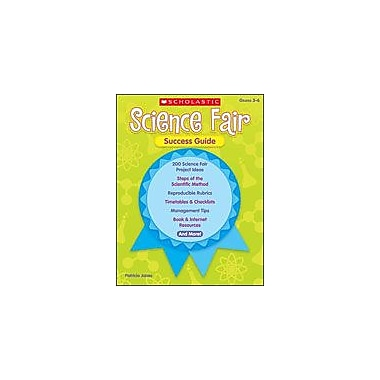Scholastic Science Fair Success Guide Science Workbook, Grade 3 - Grade 6 [Enhanced eBook]