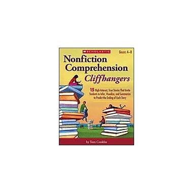 Scholastic Nonfiction Comprehension Cliffhangers Reading & Writing Workbook, Grade 4 - Grade 8 [eBook]