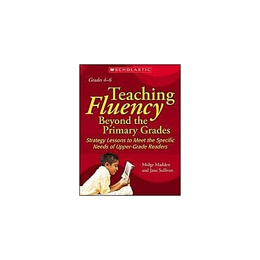 Scholastic Teaching Fluency Beyond the Primary Grades Reading & Writing Workbook, Grade 4 - Grade 6 [eBook]