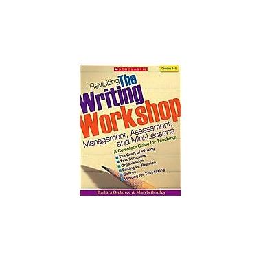 Scholastic Revisiting the Writing Workshop Reading & Writing Workbook, Grade 1 - Grade 5 [eBook]