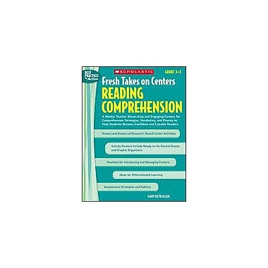 Scholastic Fresh Takes On Centers: Reading Comprehension Reading & Writing Workbook, Grade 3 - Grade 5 [Enhanced eBook]