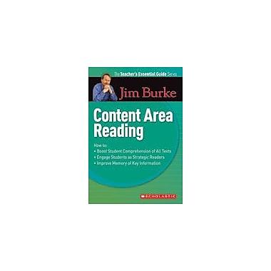 Scholastic The Teacher's Essential Guide Series: Content Area Reading Reading & Writing Workbook, Grade 6 - Grade 12 [eBook]