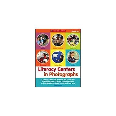 Scholastic Literacy Centers In Photographs Teacher Planning Workbook, Kindergarten - Grade 2 [eBook]