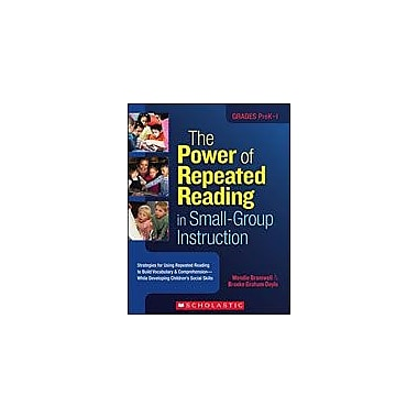 Scholastic The Power of Repeated Reading In Small-Group Instruction, Preschool - Grade 1 [Enhanced eBook]