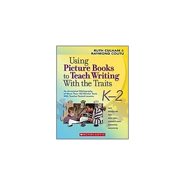 Scholastic Using Picture Books To Teach Writing With the Traits: K-2, Kindergarten - Grade 2 [Enhanced eBook]