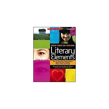 Scholastic Fresh Takes On Teaching Literary Elements Language Arts Workbook, Grade 6 - Grade 12 [Enhanced eBook]
