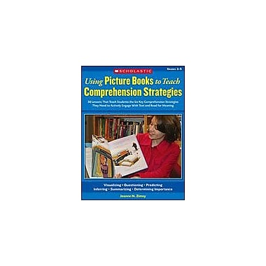 Scholastic Using Picture Books To Teach Comprehension Strategies Reading & Writing Workbook, Grade 2 - Grade 5 [Enhanced eBook]