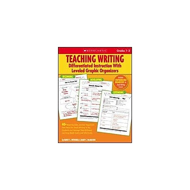 Scholastic Teaching Writing: Differentiated Instruction With Leveled Graphic Organizers, Grade 1 - Grade 3 [Enhanced eBook]