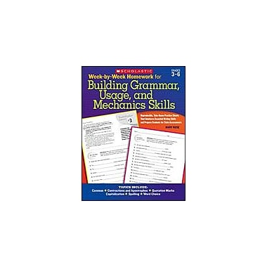 Scholastic Week-By-Week Homework for Building Grammar, Usage and Mechanics Skills Grammar Workbook, Grade 3 - Grade 6 [eBook]