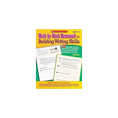 Scholastic Week-By-Week Homework for Building Writing Skills Reading & Writing Workbook, Grade 3 - Grade 5 [eBook]