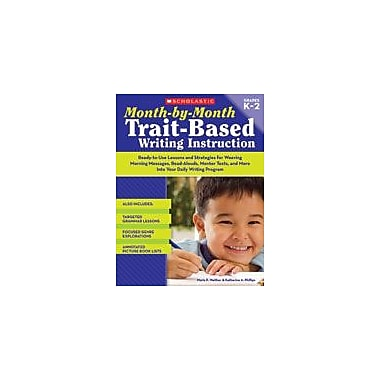 Scholastic Month-By-Month Trait-Based Writing Instruction Reading & Writing Workbook, Kindergarten - Grade 2 [eBook]