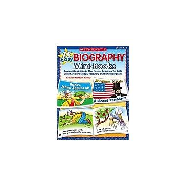 Scholastic 15 Easy Biography Mini-Books History Workbook, Kindergarten - Grade 2 [Enhanced eBook]