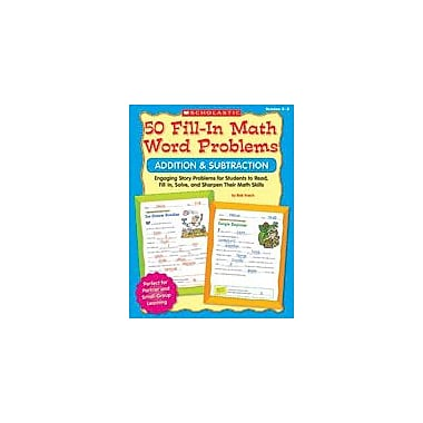 Scholastic 50 Fill-In Math Word Problems: Addition and Subtraction Math Workbook, Grade 2 - Grade 3 [Enhanced eBook]