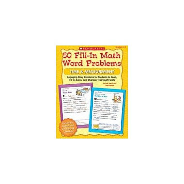 Scholastic 50 Fill-In Math Word Problems: Time and Measurement Math Workbook, Grade 2 - Grade 3 [eBook]