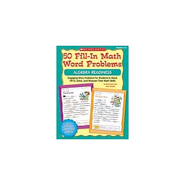 Scholastic 50 Fill-In Math Word Problems: Algebra Readiness Math Workbook, Grade 2 - Grade 3 [eBook]