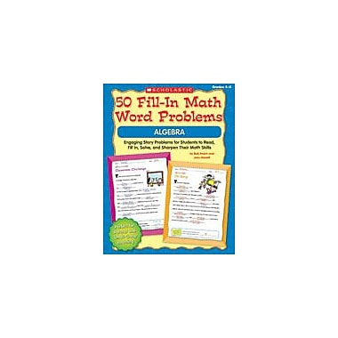 Scholastic 50 Fill-In Math Word Problems: Algebra Math Workbook, Grade 4 - Grade 6 [eBook]