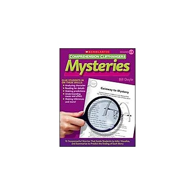 Scholastic Comprehension Cliffhangers: Mysteries Reading & Writing Workbook, Grade 4 - Grade 8 [Enhanced eBook]