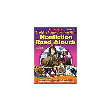 Scholastic Teaching Comprehension With Nonfiction Read Alouds Reading & Writing Workbook, Grade 3 - Grade 6 [Enhanced eBook]