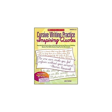 Scholastic Cursive Writing Practice: Inspiring Quotes Reading & Writing Workbook, Grade 3 - Grade 6 [Enhanced eBook]