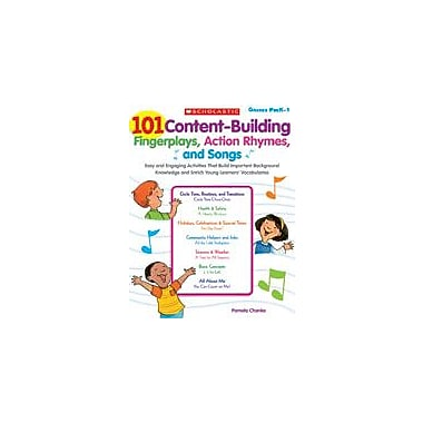 Scholastic 101 Content-Building Fingerplays, Action Rhymes, and Songs, Preschool - Grade 1 [Enhanced eBook]