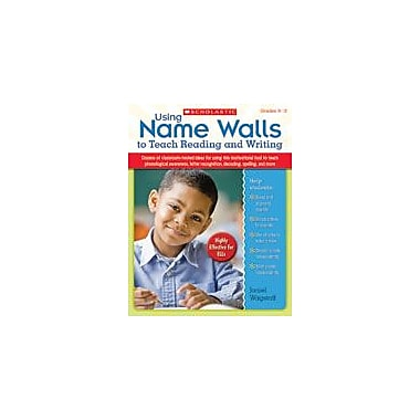 Scholastic Using Name Walls To Teach Reading and Writing Reading & Writing Workbook, Kindergarten - Grade 2 [eBook]